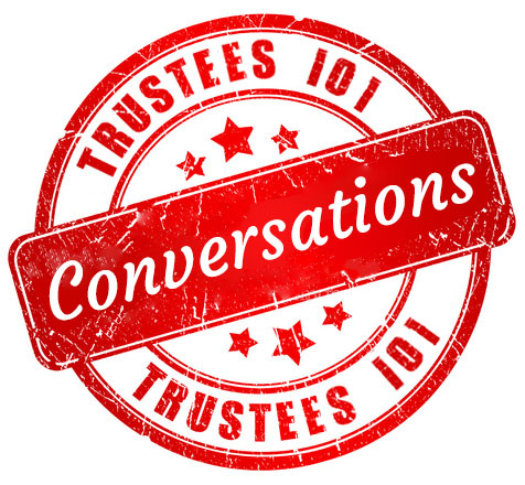 stamp logo that says Trustees 101 Conversations