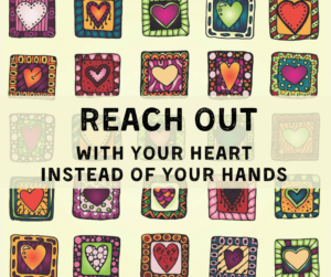 patchwork quilt with words saying reach out with your heart instead of your heands