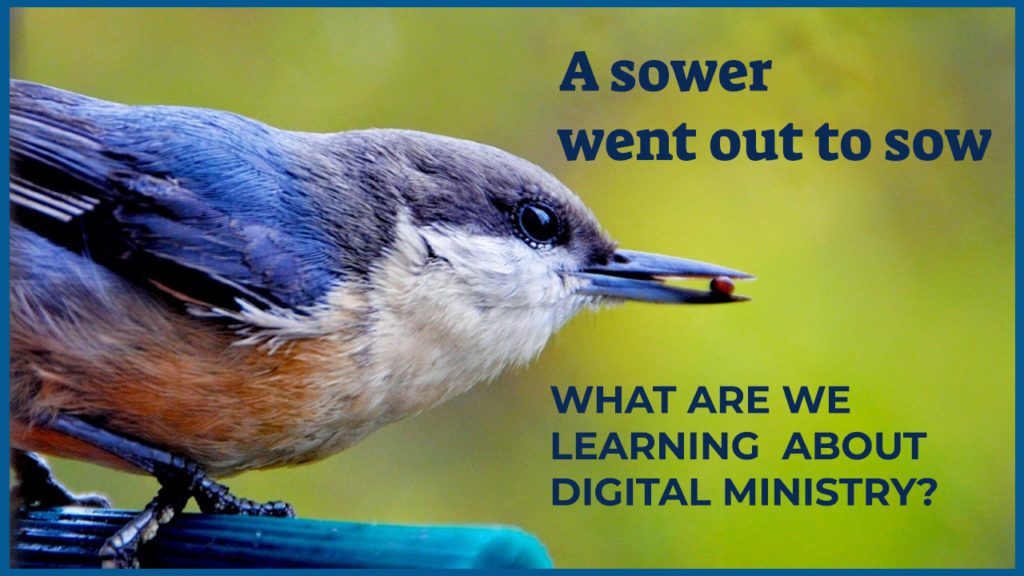 bird with a seed in its mouth with the text: A sower went out to sow, what are we learning about digital ministry